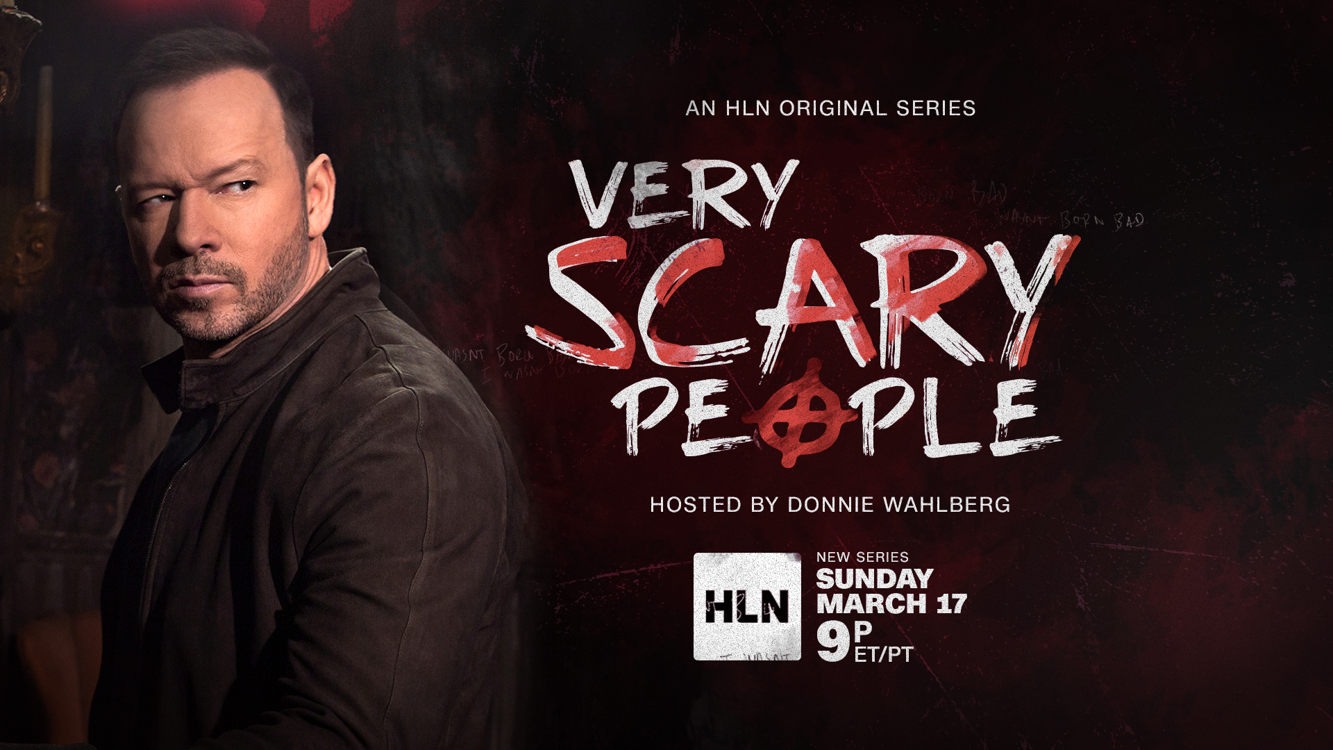 HLN to Premiere Very Scary People Hosted by Donnie Wahlberg on March