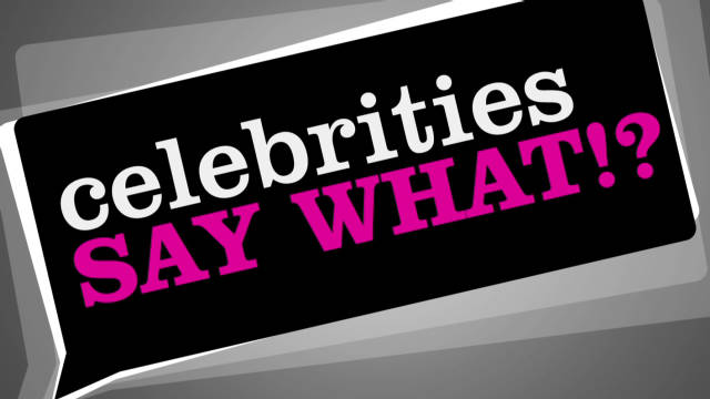 celebrities say what_00000213