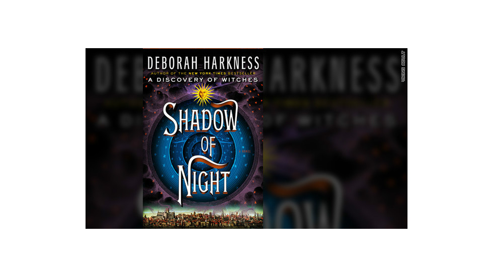 """Shadow of Night"" by Deborah Harkness comes out July 10 from Viking Adult."