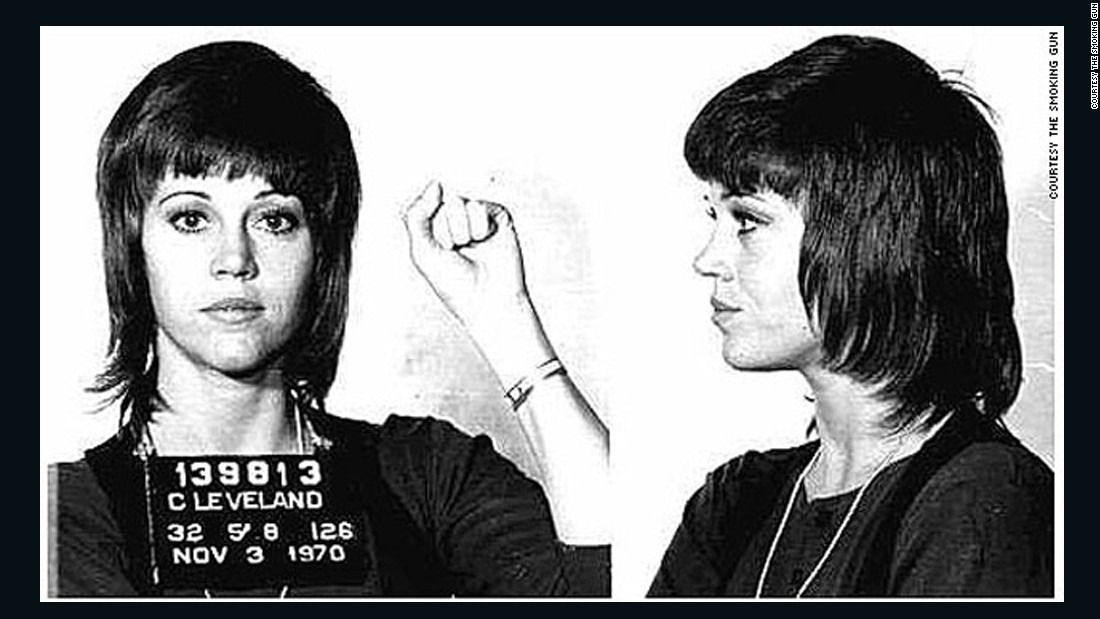 Jane Fonda was arrested in Cleveland, Ohio, in 1970 after a scuffle with police in the airport. U.S. Customs agents allegedly found a large quantity of pills in her possession.