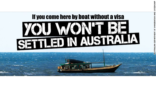 Australia is advertising its changed migration policy, warning people that they will be sent to Papua New Guinea or elsewhere.