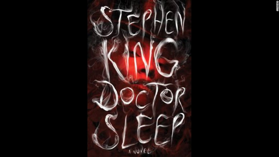 "<strong>No. 1</strong>: ... Stephen King. With 2013's ""Doctor Sleep,"" the legendary writer returned to his haunting story ""The Shining"" and dug up a new thread. Dan Torrance is now a middle-aged drifter who's settled for living in a New England town where he works at a nursing home. When he encounters a 12-year-old girl with unique gifts, Dan's old demons begin to surface once again."