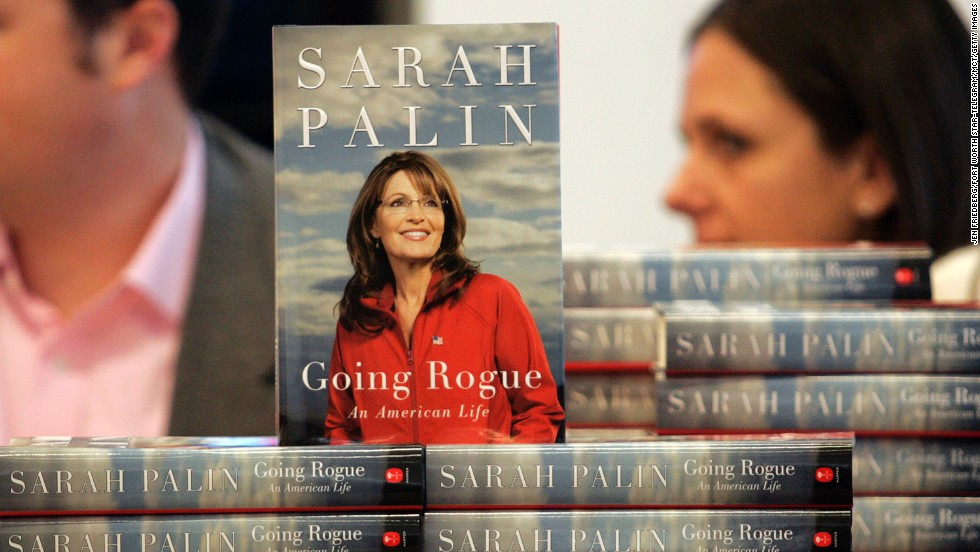 "The title of Palin's 2009 bestseller ""Going Rogue"" is a play off a remark a John McCain campaign staffer made to CNN about her straying from the McCain playbook."