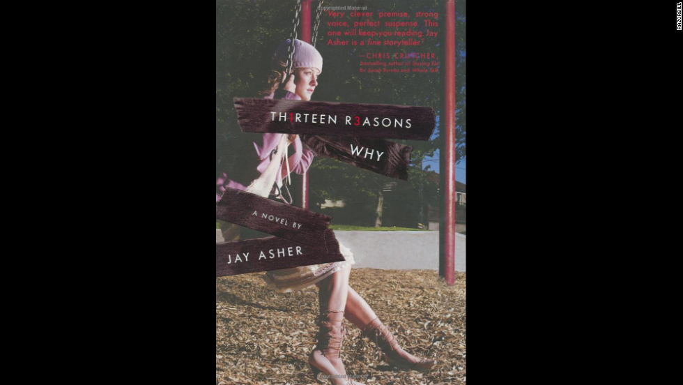 "Another recent favorite is Jay Asher's ""13 Reasons Why,"" the story of a teen's quest to find why a friend killed herself."