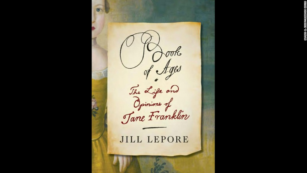"<strong>Nonfiction:</strong> Jill Lepore, ""<a href=""http://www.nationalbook.org/nba2013_nf_lepore.html#.Uo15d42vWL0"" target=""_blank"">Book of Ages: The Life and Opinions of Jane Franklin</a>"""
