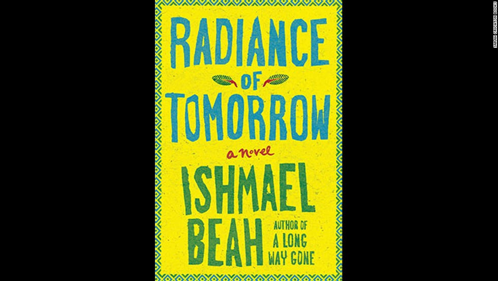 "After chronicling the tragedy of being a child soldier with his 2007 memoir ""A Long Way Gone,"" Ishmael Beah has turned to fiction. With ""Radiance of Tomorrow,"" the best-selling author focuses on the aftermath of civil war through the perspective of two best friends who struggle to help their community pick up the pieces. (<em>January 7</em>)"