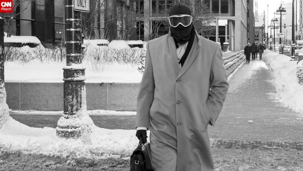 "A Chicago man heads to work on January 6 with an overcoat and briefcase ... plus a <a href=""http://ireport.cnn.com/docs/DOC-1073323"">balaclava and ski goggles</a>."