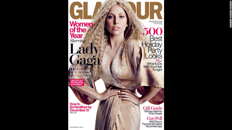 "Lady Gaga was featured on Glamour's December 2013 cover. Gaga received an award from the magazine at the annual Woman of the Year Awards and took the stage opportunity to speak about body issues and Photoshopping celebrities, using her cover photo as an example: ""I felt my skin looked too perfect,"" she said, according to the Huffington Post. ""I felt my hair looked too soft. ... I do not look like this when I wake up in the morning. What I want to see is the change on your covers. When the covers change, that's when culture changes."""