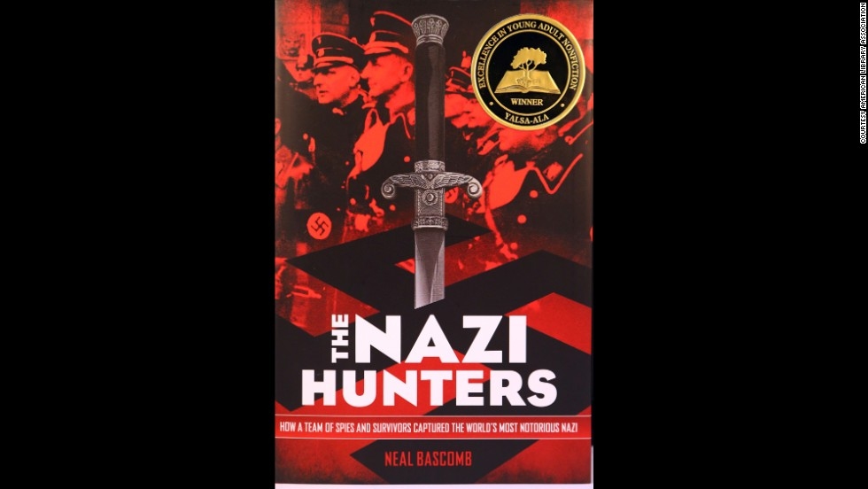 """The Nazi Hunters: How a Team of Spies and Survivors Captured the World's Most Notorious Nazi,"" written by Neal Bascomb, is the 2014 YALSA Award for Excellence in Nonfiction for Young Adults winner."