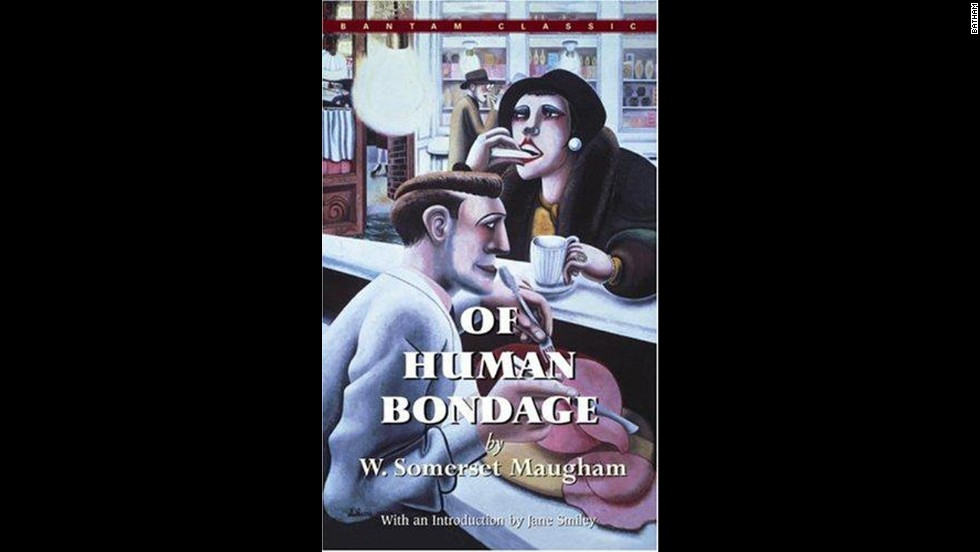 'Of Human Bondage' by W. Somerset Maugham