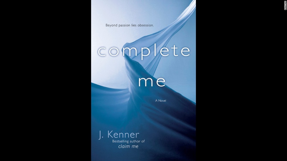 """Complete Me"" by J. Kenner"
