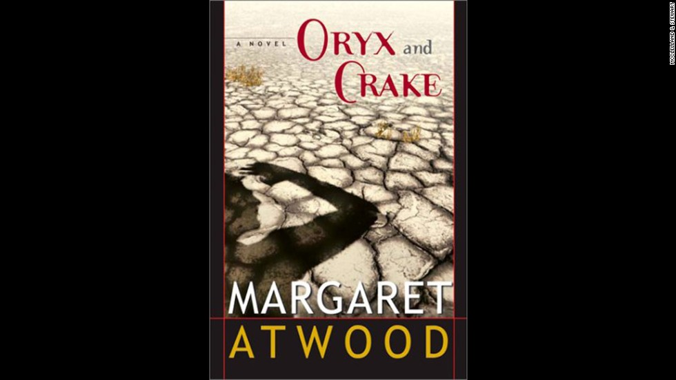 """Oryx and Crake"" by Margaret Atwood"