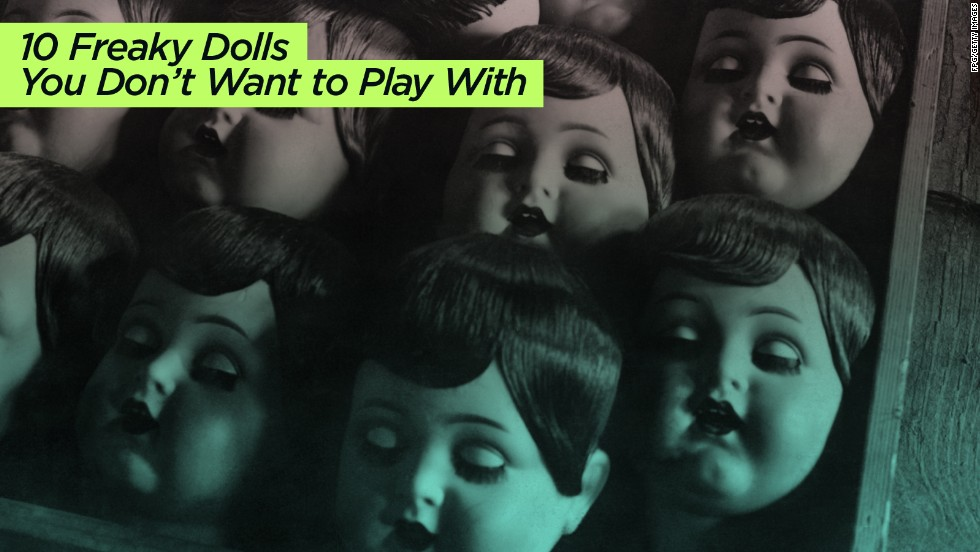 "We're not sure who comes up with some of this stuff. Listverse gets credit for <a href=""http://listverse.com/2014/04/04/10-freaky-dolls-you-dont-want-to-play-with/"" target=""_blank"">this one</a>."