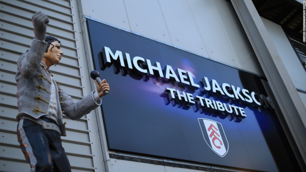 Following the death of Michael Jackson in 2009, Fulham owner Mohamed Al Fayed honored the pop superstar with a giant statue outside the club's Craven Cottage stadium in west London.