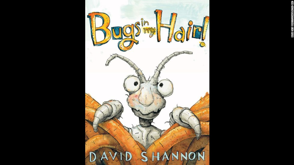 "<strong>Book of the year, third through fourth grade:</strong> ""Bugs in My Hair!"" by David Shannon"