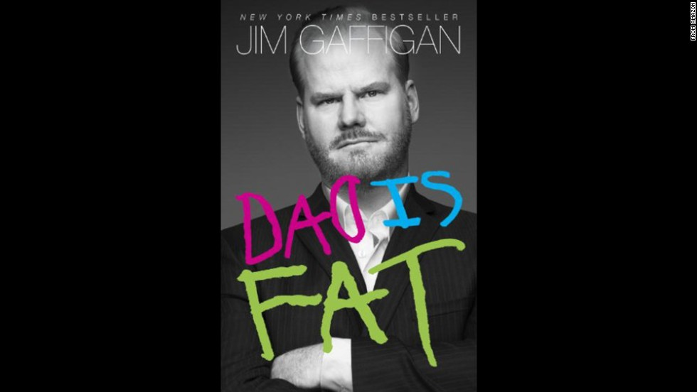 "<strong>""Dad Is Fat,""<strong></strong> by Jim Gaffigan:</strong> ""Charming, funny, and endearing"" could also be the mantra of stand-up comic Gaffigan, who muses on life as the father of five young children in short pieces made to be read between fielding requests for beach snacks and breaking up water-splash fights."