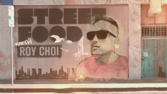 cnn orig street food roy choi_00002208.jpg