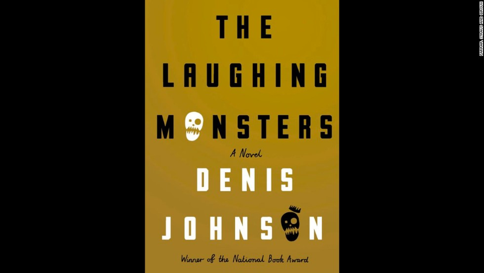 "Denis Johnson's ""The Laughing Monsters"" may have landed late in the year -- it was just released on November 4 -- but to Amazon, this fictional journey through Africa through the eyes of a pair of swindlers named Roland Nair and Michael Adriko is delicious enough to stand up as one of the best of 2014. The website's Neal Thompson calls ""Monsters"" a ""slim, fiery, full-speed-ahead novel,"" and credits Johnson with creating ""two of the more memorable characters I've read this year"" in Nair and Adriko."