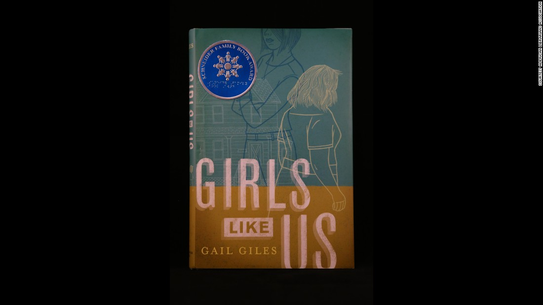 """Girls Like Us,"" written by Gail Giles, is the winner of the Schneider Family Book Award for ages 13-18."