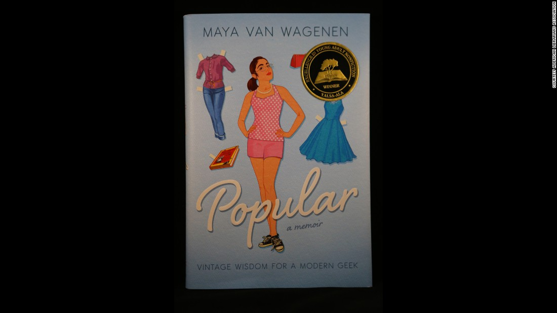 """Popular: Vintage Wisdom for a Modern Geek,"" written by Maya Van Wagenen, is the 2015 YALSA Award for Excellence in Nonfiction winner."