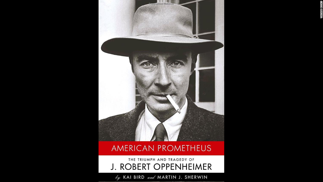 """American Prometheus,"" Kai Bird and Martin J. Sherwin: This 2005 biography of nuclear physicist and Manhattan Project leader J. Robert Oppenheimer won the Pulitzer Prize."