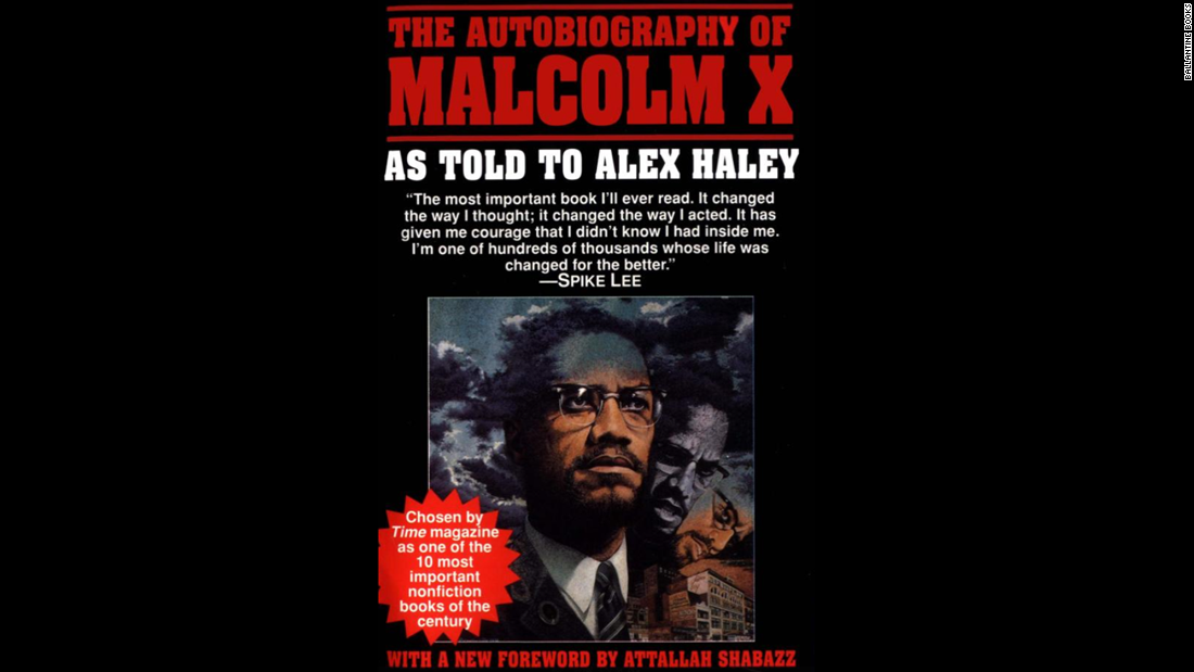 """The Autobiography of Malcolm X"": This book about the African-American leader (actually more a collaboration with author Alex Haley) chronicles his rise from a young numbers runner with a difficult family to a figure of national prominence -- along with his spiritual growth. The book came out months after Malcolm X's 1965 assassination."