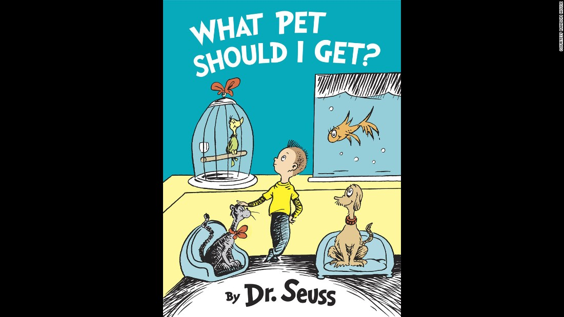 """<a href=""http://www.amazon.com/What-Pet-Should-Classic-Seuss/dp/0553524267"" target=""_blank"">What Pet Should I Get?</a>"", the first new, original book by Dr. Seuss in 25 years, was published in July 2015. Its first printing was increased from 500,000 to 1 million. The author's most popular books serve as graduation gifts, read-alouds for children, parody fodder for politicians and inspiration for big Hollywood films."