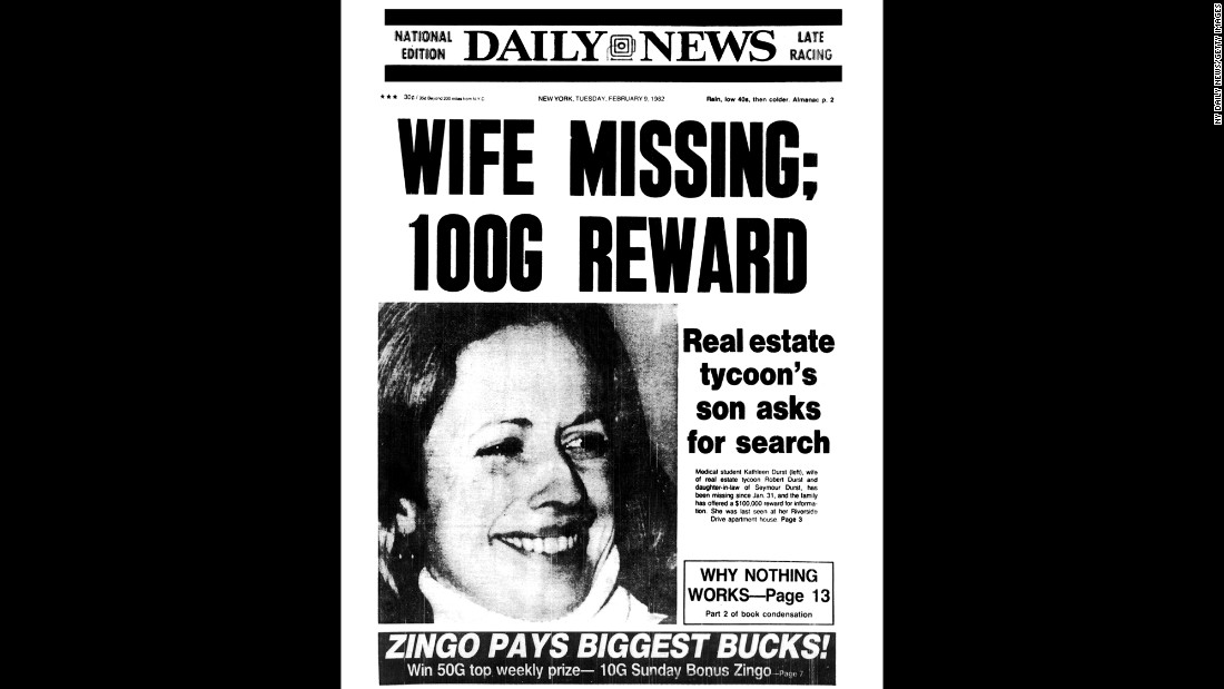 The front page of the New York Daily News on February 9, 1982. Durst's one-time wife, Kathie, went missing that year, and no one has been charged in her disappearance. Durst has said the last time he saw her was when he dropped her off at a train station in Westchester, New York, so she could head back to medical school in the city.
