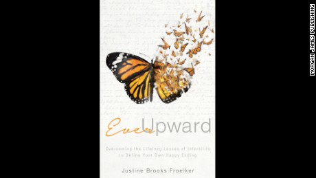 "Justine Brooks Froelker wrote about her infertility journey in ""Ever Upward."""