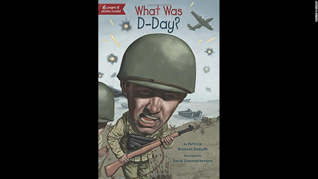 """A spinoff of the best-selling 'Who Was?' series, 'What Was D-Day?' tells the story of the Allied invasion of Germany that was the catalyst for the fall of the Nazi regime,"" Wilson said. ""Young readers will learn about World War II, who was involved and how the outcome transpired in an age without cyberweaponry and instant communication."" Nonfiction, ages 8-12."