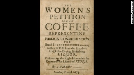 in the 1600's London women called for the closing of coffee houses, saying the brew was making their men 'impotent'.