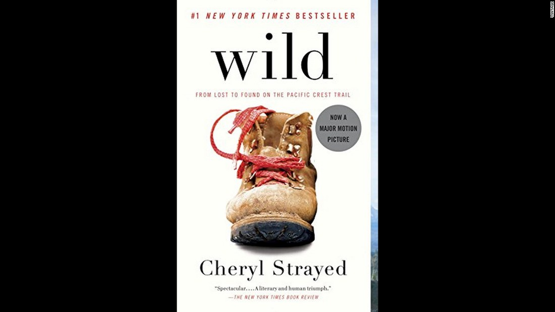 "Cheryl Strayed's ""Wild,"" which was published in 2012 and made into a movie in 2014, uses her journey up the Pacific Crest Trail to revisit the loss of her mother and her ensuing struggles."
