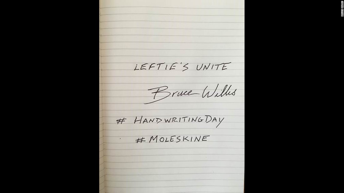 Actor Bruce Willis scores one for the southpaws with his note.