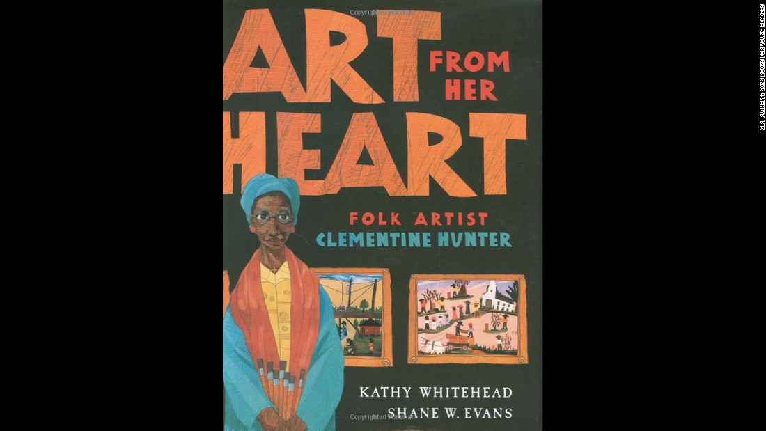 """Art from Her Heart"" by Kathy Whitehead is a picture book biography about folk artist Clementine Hunter, who was unable to see her own work in a museum exhibit."