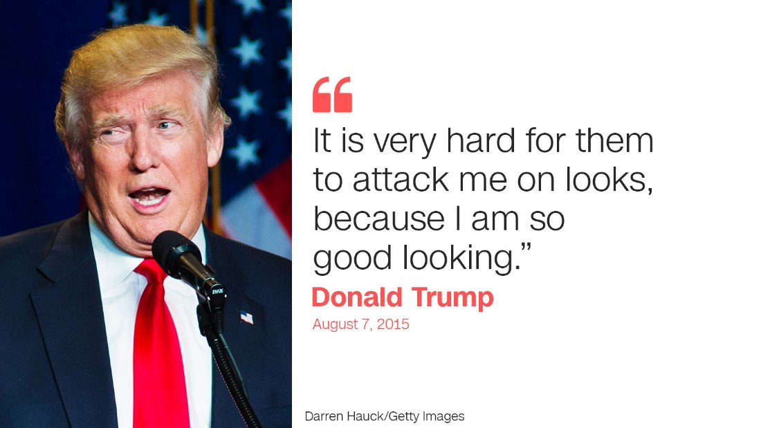 trump quote four good looking