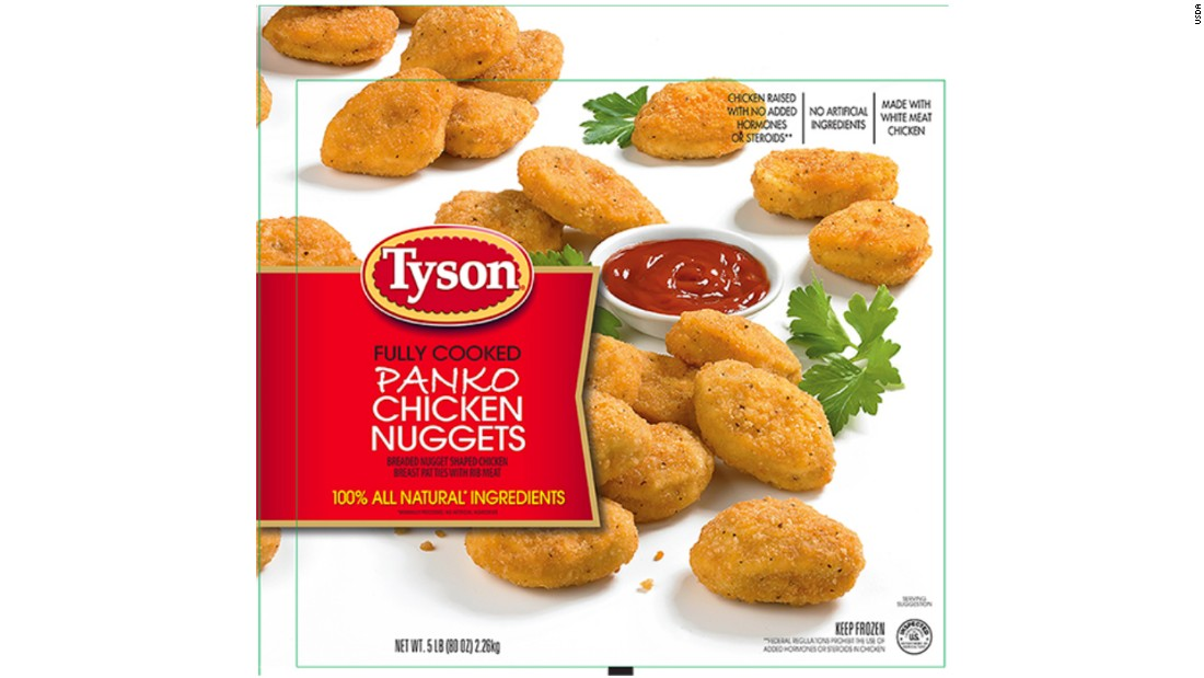 "Tyson Foods Inc. is recalling approximately 132,520 pounds of fully cooked chicken nugget products that may be contaminated with hard plastic. The items in recall are 5-pound bags of fully cooked panko chicken nuggets with a ""Best If Used By"" date of July 18, 2017, and case code 2006SDL03 and 2006SDL33, and the 20-pound bulk packages of Spare Time fully cooked nugget-shaped chicken breast pattie fritters with rib meat with a production date of July 18, 2016, and case code 2006SDL03."