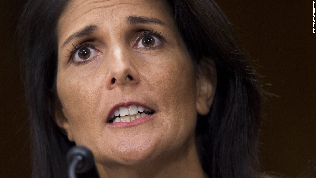 "<a href=""http://www.cnn.com/2017/01/17/politics/haley-un-confirmation-hearing/"" target=""_blank"">During her confirmation hearing,</a> Haley rapped the UN for its treatment of Israel and indicated that she thinks the US should reconsider its contribution of 22% of the annual budget. ""The UN and its specialized agencies have had numerous successes,"" Haley said. ""However, any honest assessment also finds an institution that is often at odds with American national interests and American taxpayers. ... I will take an outsider's look at the institution."""