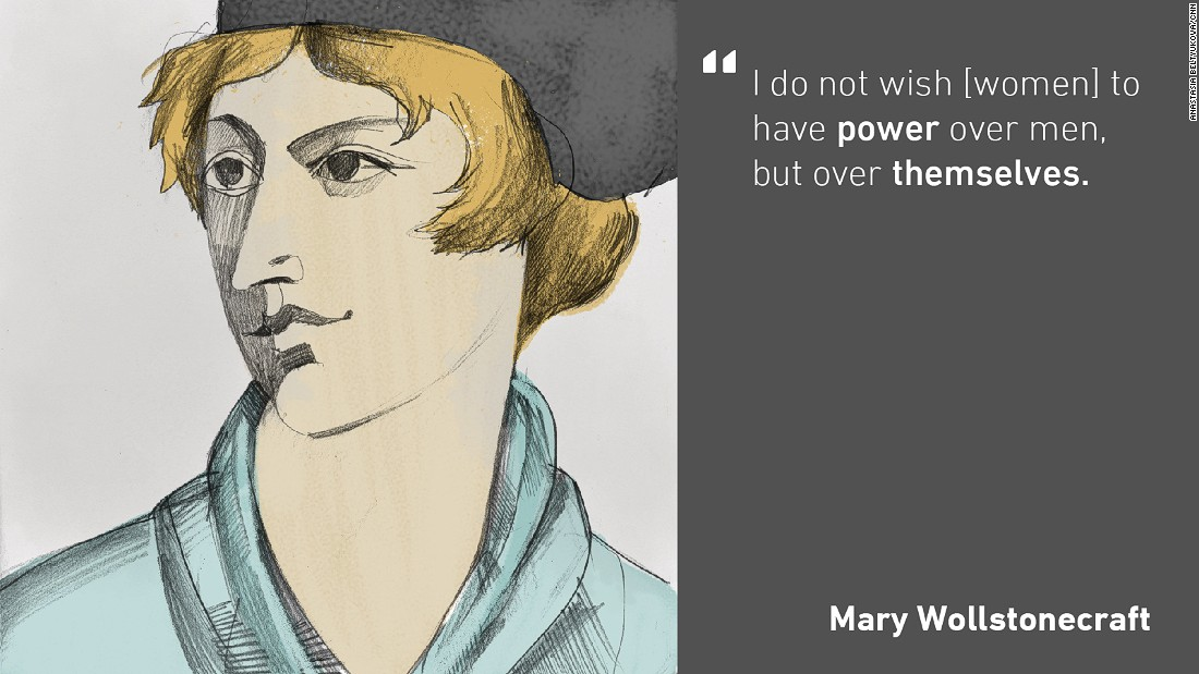 "Eighteenth century political thinker and writer Mary Wollstonecraft said that women had equal intellectual abilities to men but were denied education. The quote above is from her most famous work, ""A Vindication of the Rights of Woman"", which asked for a radical reformation of national educational systems to help women in both their households and professional lives."