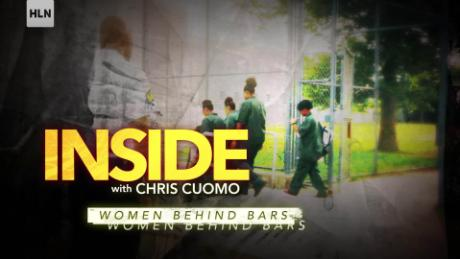 hln inside with chris cuomo women behind bars_00005914.jpg