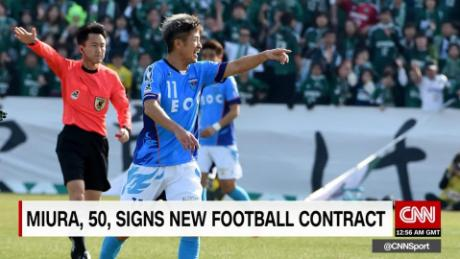 miura 50 extends football contract cnni_00002513.jpg