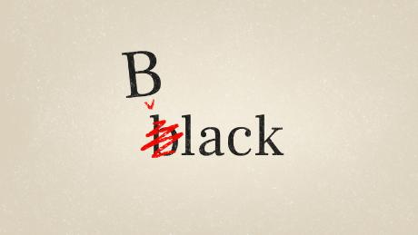 Why saying 'Black' with a capital B isn't enough