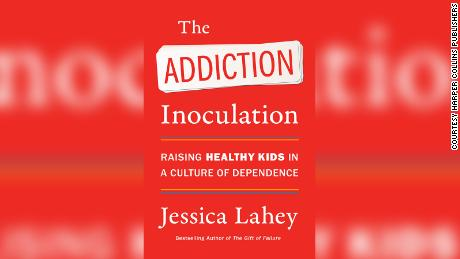 "Author Jessica Lahey's ""The Addiction Inoculation: Raising Healthy Kids in a Culture of Dependence&kwotasie; was released April 6."