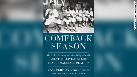 """""""Comeback Season: My Unlikely Story of Friendship with the Greatest Living Negro League Baseball Players."""""""