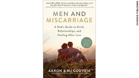 """""""Men and Miscarriage: A Dad's Guide to Grief, Relationships, and Healing After Loss"""" by Aaron and MJ Gouveia was released July 6."""
