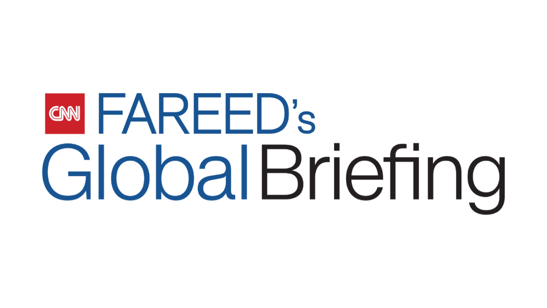 Fareed's Global Briefing