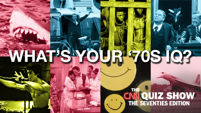 How well do you know the '70s? - CNN com