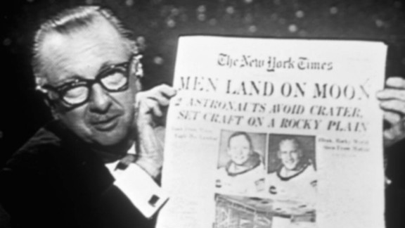On July 21, 1969, the day after Neil Armstrong and Buzz Aldrin walked on the moon, Cronkite held up a copy of The New York Times while he was on the air.
