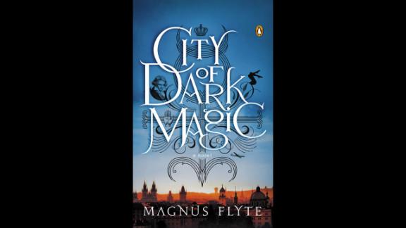 """City of Dark Magic"" by Magnus Flyte"