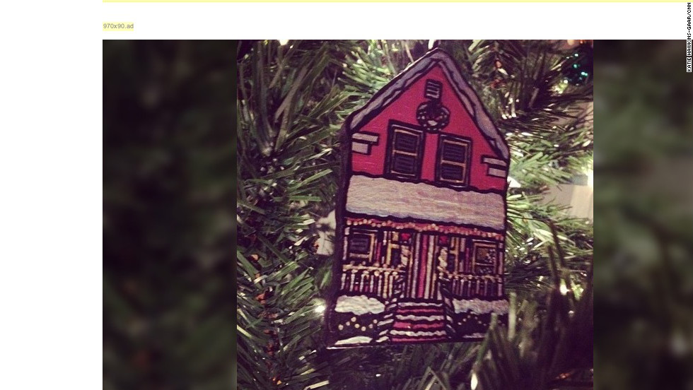 """My brother gave me an ornament version of MY HOUSE for Christmas last year. So sweet and awesome. It ranks among the best gifts I've ever gotten!"" -- Katie Hawkins-Gaar (@katiehawk), CNN iReport senior producer"