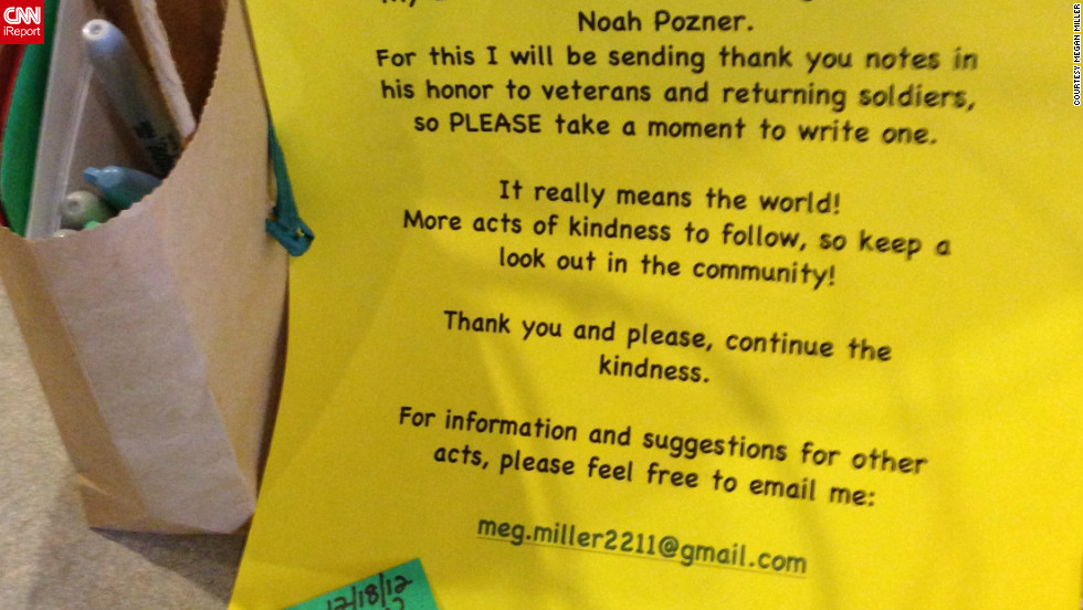 Megan Miller, a nanny in Alexandria, Virginia, was inspired by Ann Curry's online campaign to do 26 acts of kindness for each of the 20 children and six adults killed at Sandy Hook Elementary School. For her first act, she passed out candy to strangers in honor of Caroline Previdi. For her second, she is collecting thank-you notes for veterans and returning soldiers.